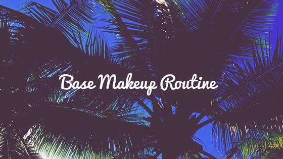 Base Makeup Routine