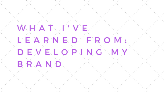 What I've Learned From: Developing MyBrand