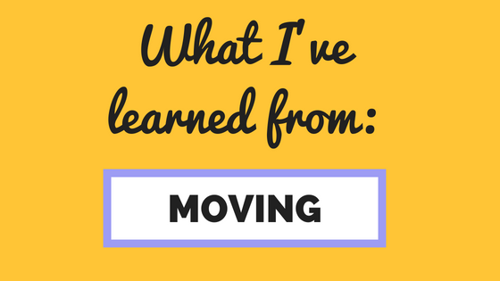 What I've Learned From:Moving